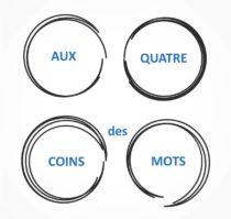 AUX QUATRE COINS DES MOTS